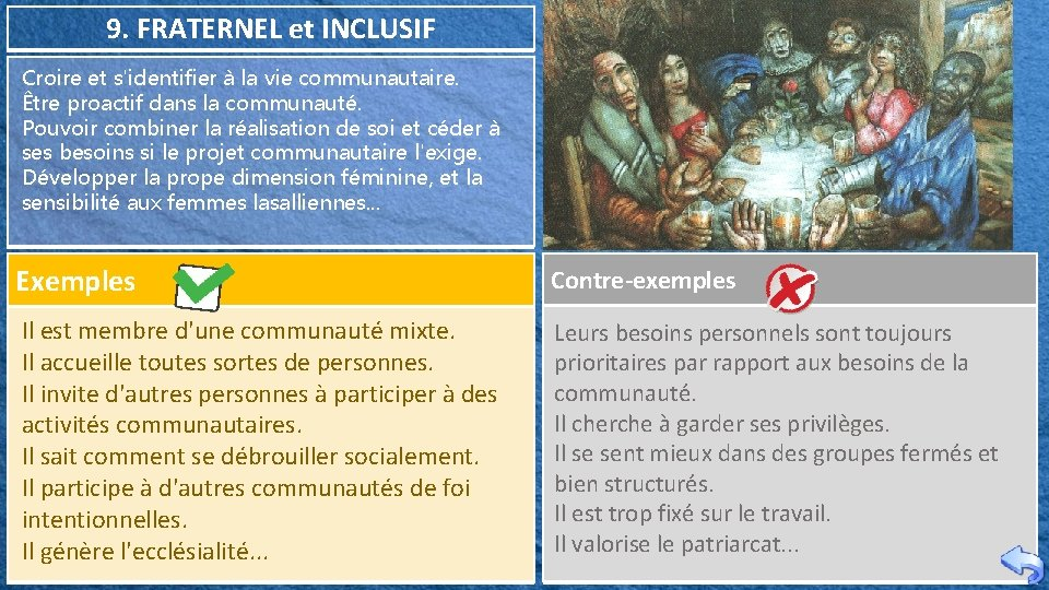 9. FRATERNEL et INCLUSIF Croire et s'identifier à la vie communautaire. Être proactif dans