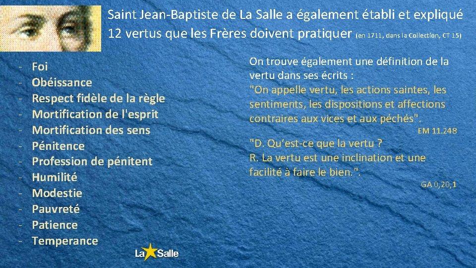 Saint Jean-Baptiste de La Salle a également établi et expliqué 12 vertus que les