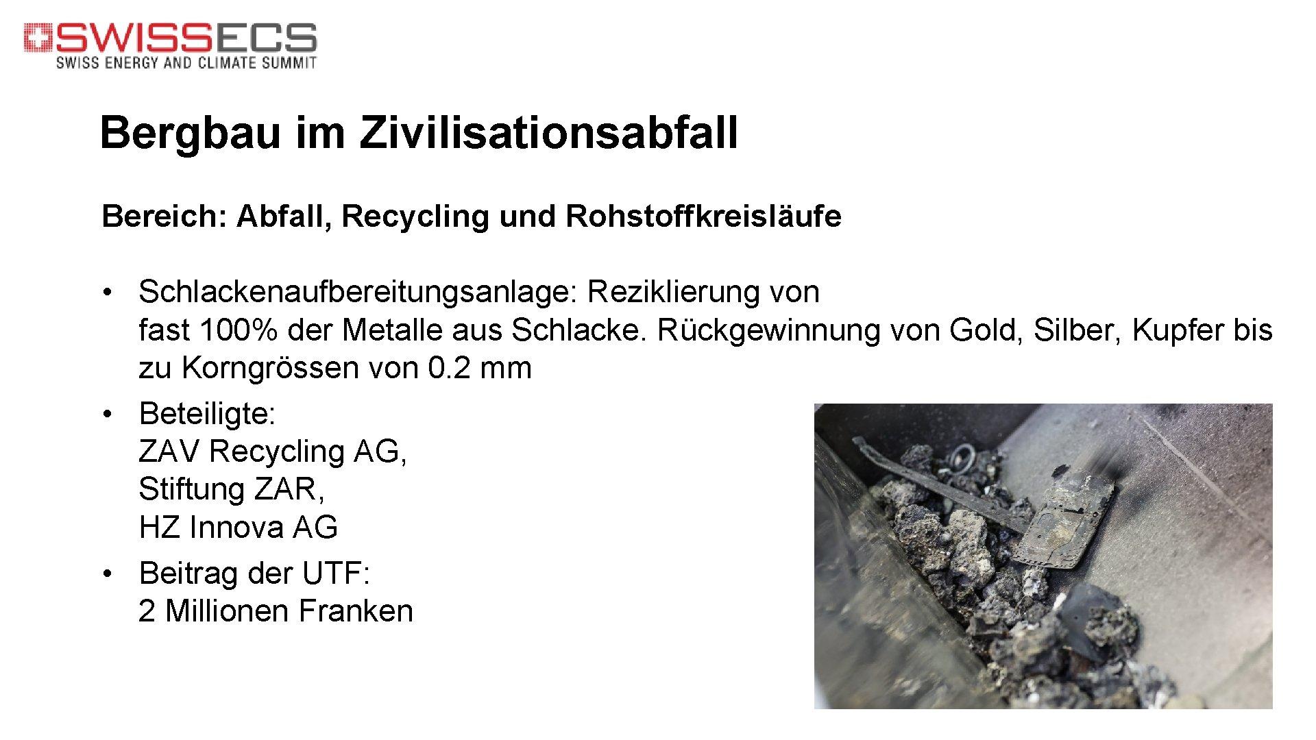 Bergbau im Zivilisationsabfall Bereich: Abfall, Recycling und Rohstoffkreisläufe • Schlackenaufbereitungsanlage: Reziklierung von fast 100%