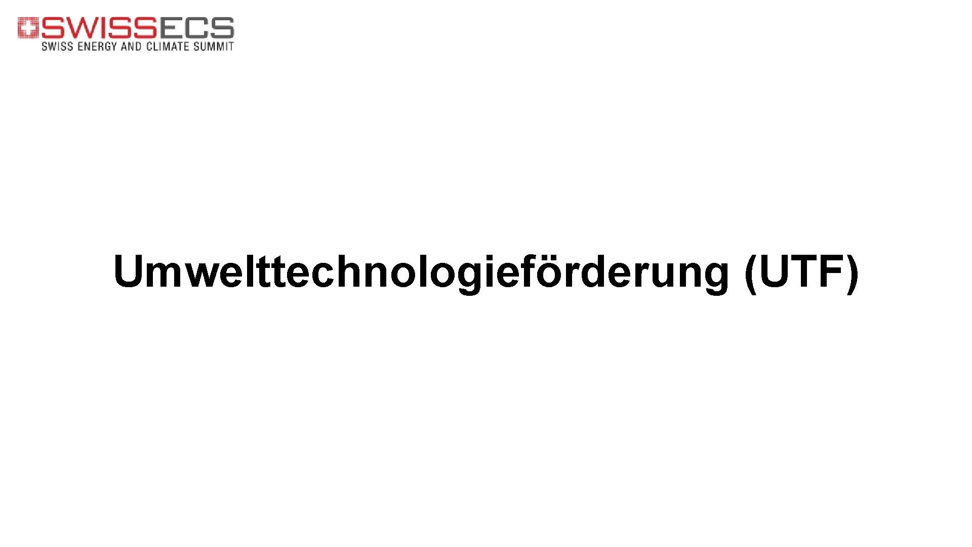 Umwelttechnologieförderung (UTF)