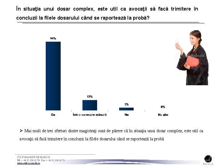 În situaţia unui dosar complex, este util ca avocaţii să facă trimitere în concluzii