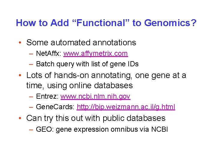 """How to Add """"Functional"""" to Genomics? • Some automated annotations – Net. Affx: www."""