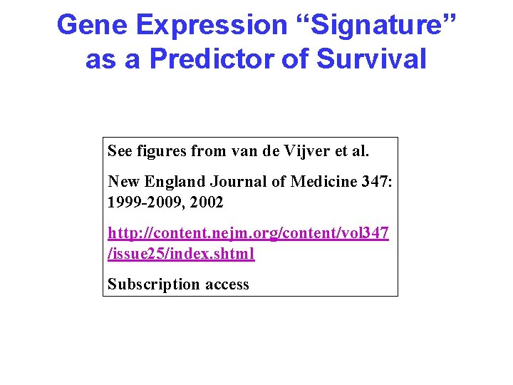 "Gene Expression ""Signature"" as a Predictor of Survival See figures from van de Vijver"