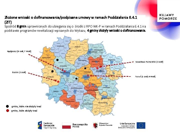 Złożone wnioski o dofinansowanie/podpisane umowy w ramach Poddziałania 6. 4. 1 (ZIT) Spośród 8
