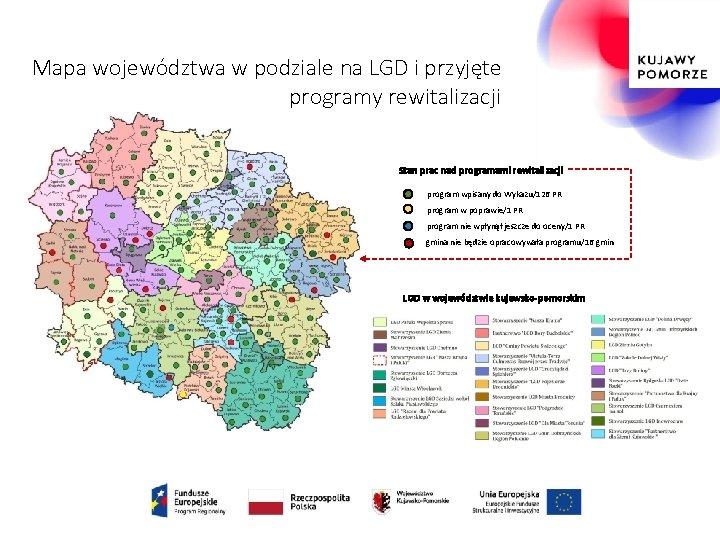 Mapa województwa w podziale na LGD i przyjęte programy rewitalizacji Stan prac nad programami