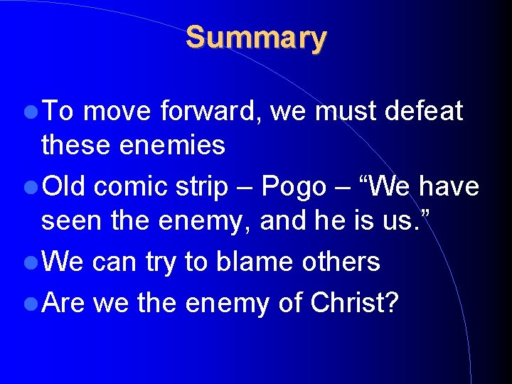 Summary To move forward, we must defeat these enemies Old comic strip – Pogo