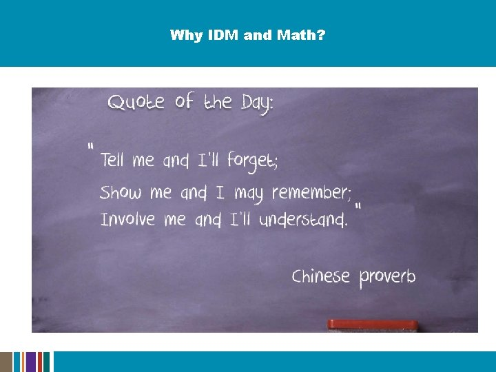 Why IDM and Math?