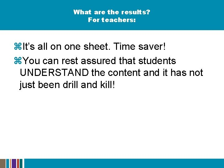 What are the results? For teachers: z. It's all on one sheet. Time saver!