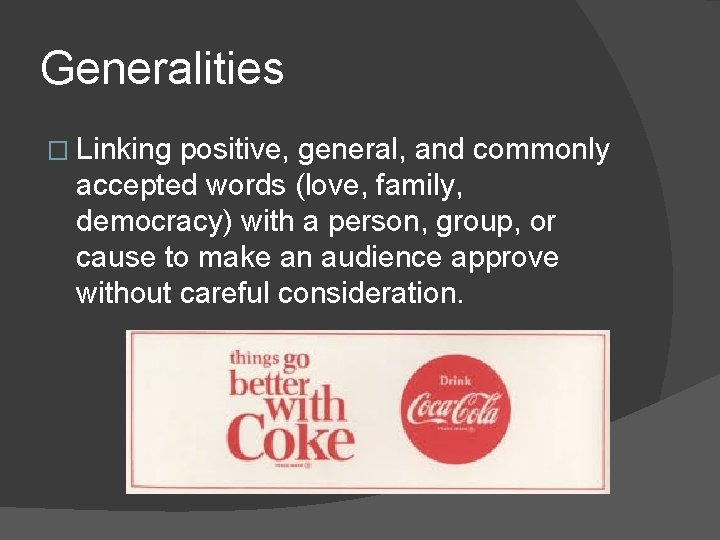 Generalities � Linking positive, general, and commonly accepted words (love, family, democracy) with a