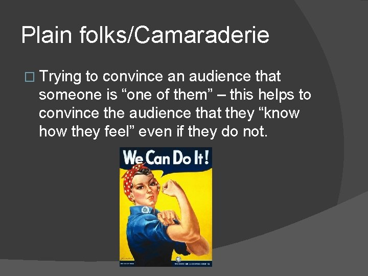 """Plain folks/Camaraderie � Trying to convince an audience that someone is """"one of them"""""""