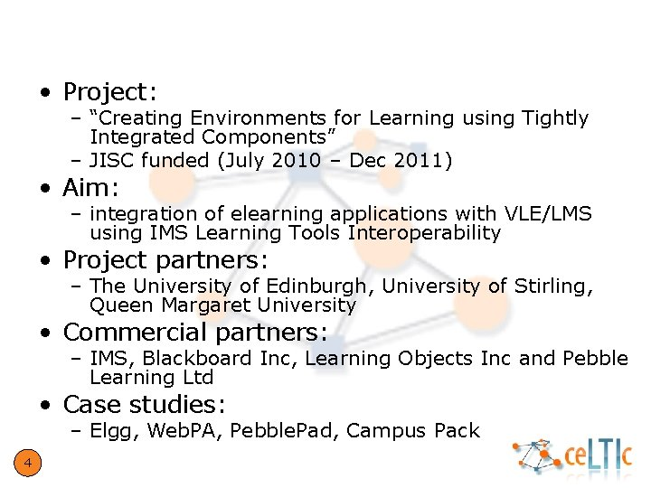 """ce. LTIc project • Project: – """"Creating Environments for Learning using Tightly Integrated Components"""""""