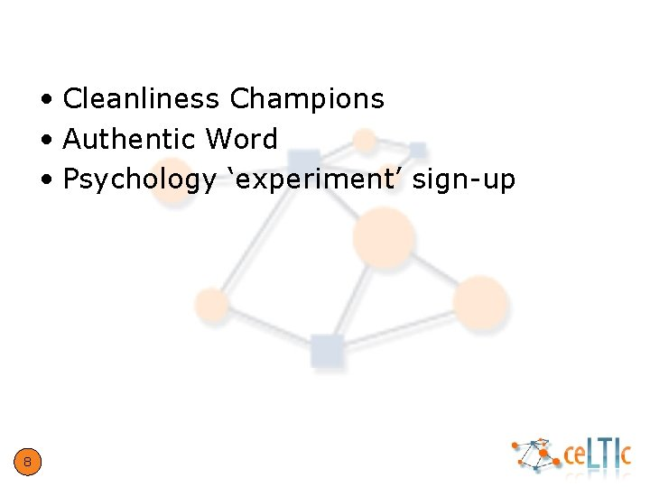 Real World (Stirling) • Cleanliness Champions • Authentic Word • Psychology 'experiment' sign-up 8
