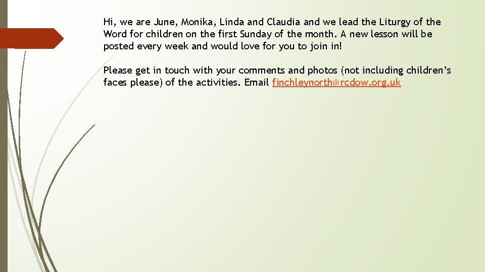 Hi, we are June, Monika, Linda and Claudia and we lead the Liturgy of