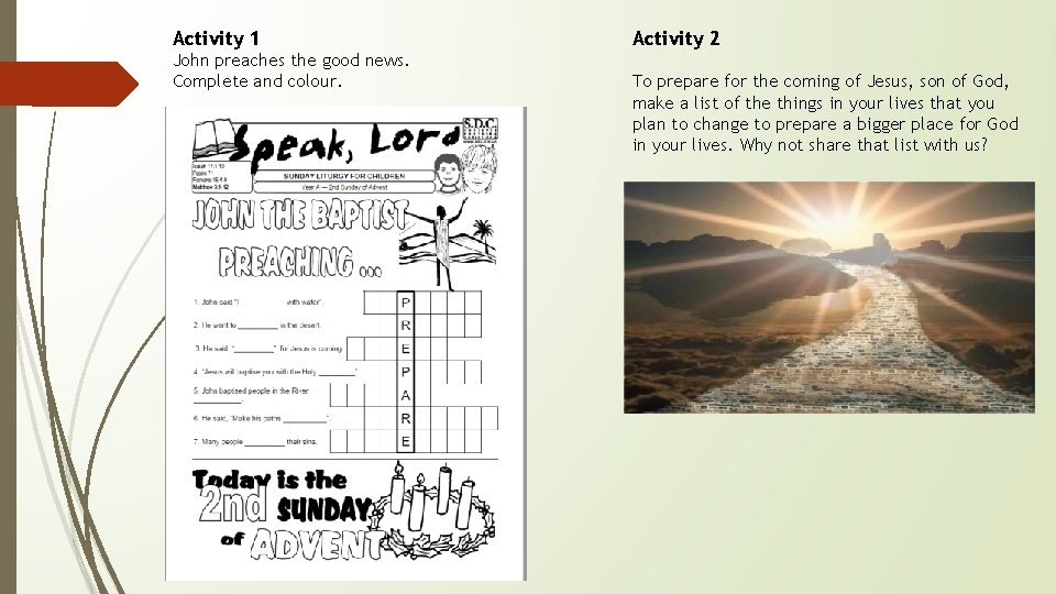 Activity 1 John preaches the good news. Complete and colour. Activity 2 To prepare