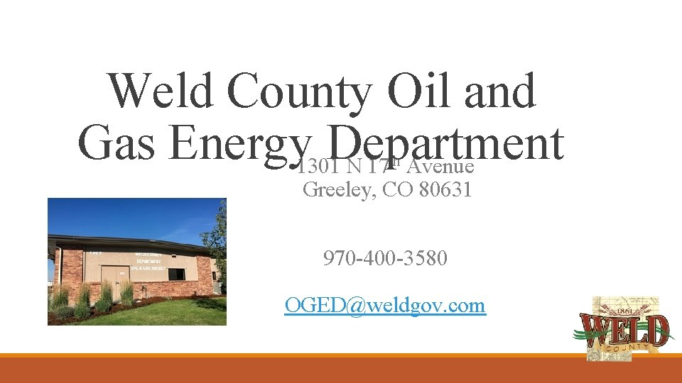 Weld County Oil and Gas Energy Department 1301 N 17 Avenue th Greeley, CO