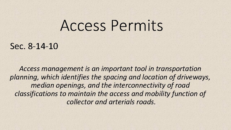 Access Permits Sec. 8 -14 -10 Access management is an important tool in transportation
