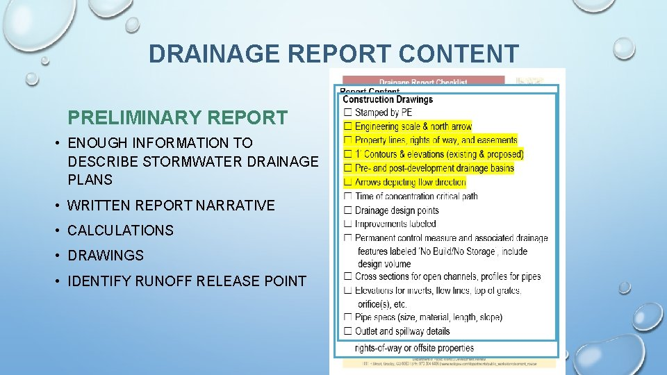 DRAINAGE REPORT CONTENT PRELIMINARY REPORT • ENOUGH INFORMATION TO DESCRIBE STORMWATER DRAINAGE PLANS •