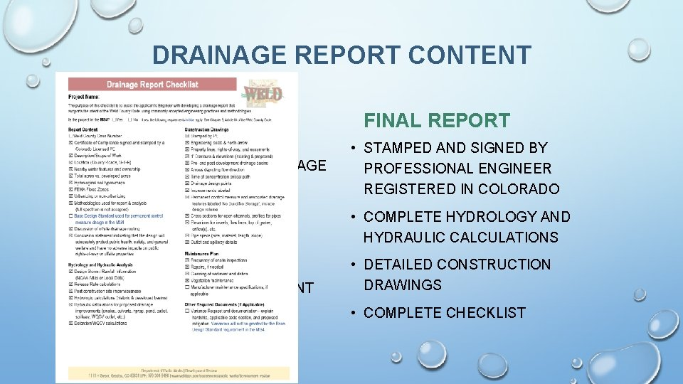 DRAINAGE REPORT CONTENT PRELIMINARY REPORT FINAL REPORT • ENOUGH INFORMATION TO DESCRIBE STORMWATER DRAINAGE