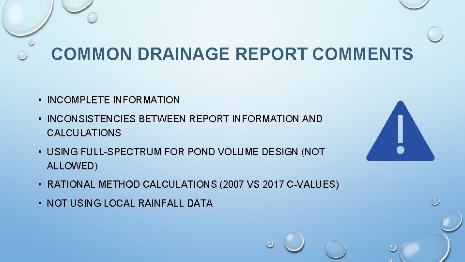 COMMON DRAINAGE REPORT COMMENTS • INCOMPLETE INFORMATION • INCONSISTENCIES BETWEEN REPORT INFORMATION AND CALCULATIONS