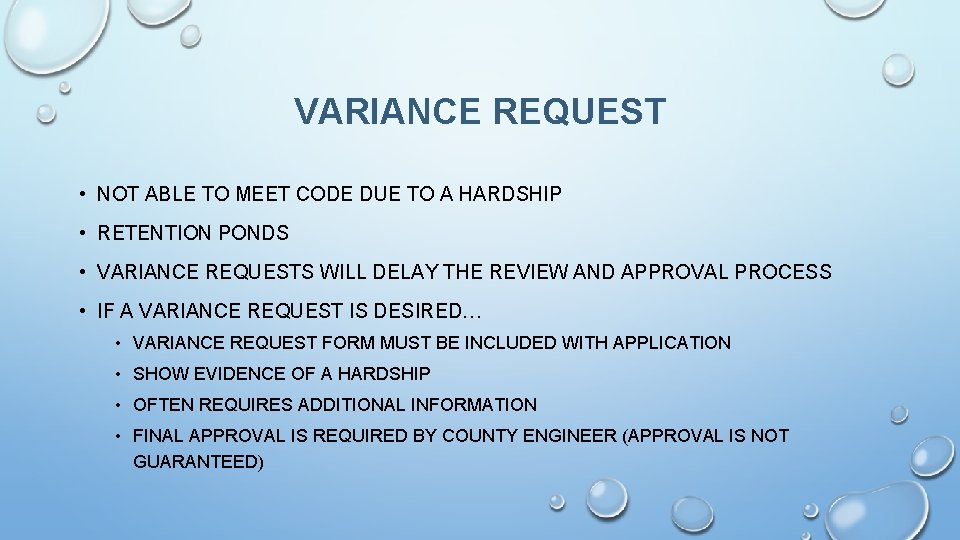 VARIANCE REQUEST • NOT ABLE TO MEET CODE DUE TO A HARDSHIP • RETENTION
