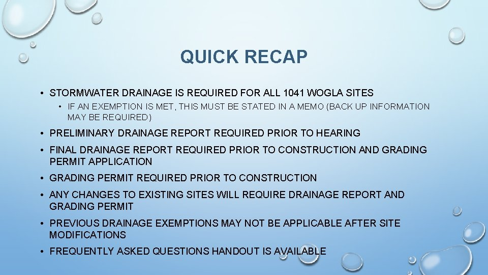 QUICK RECAP • STORMWATER DRAINAGE IS REQUIRED FOR ALL 1041 WOGLA SITES • IF