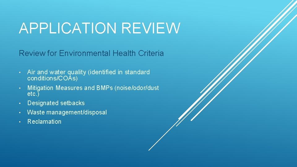 APPLICATION REVIEW Review for Environmental Health Criteria • • • Air and water quality