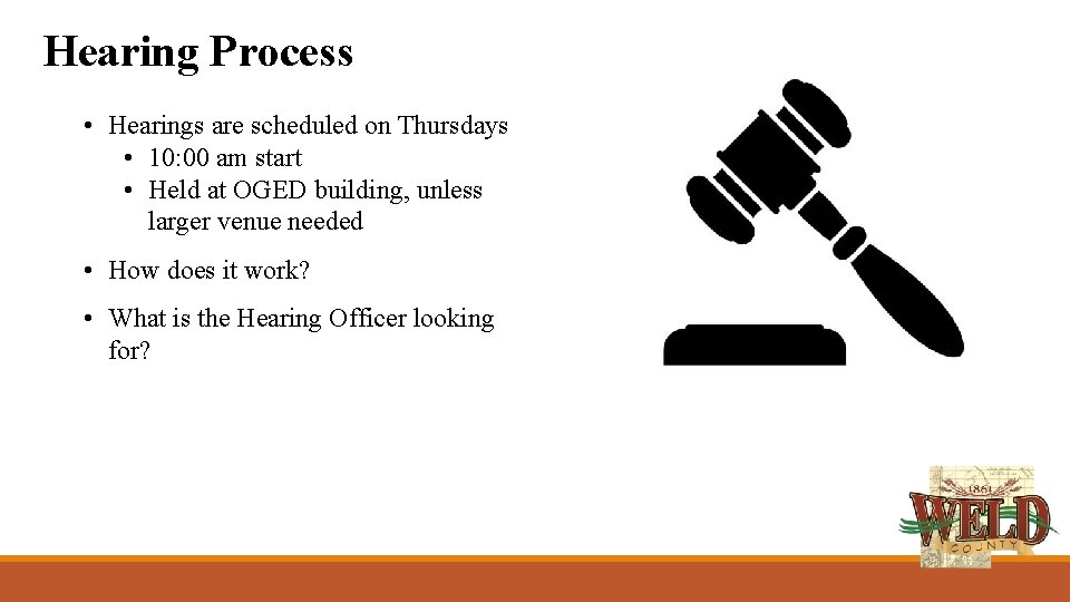 Hearing Process • Hearings are scheduled on Thursdays • 10: 00 am start •