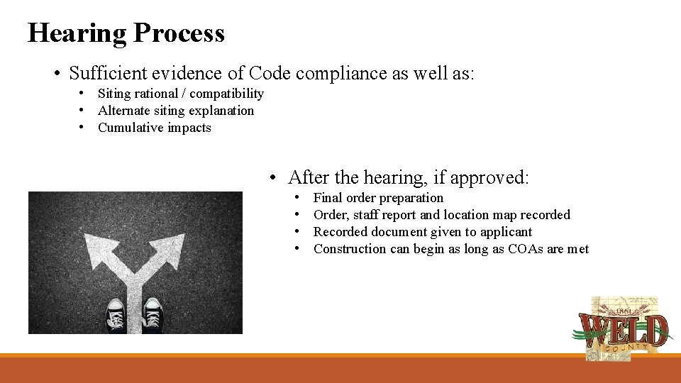 Hearing Process • Sufficient evidence of Code compliance as well as: • Siting rational