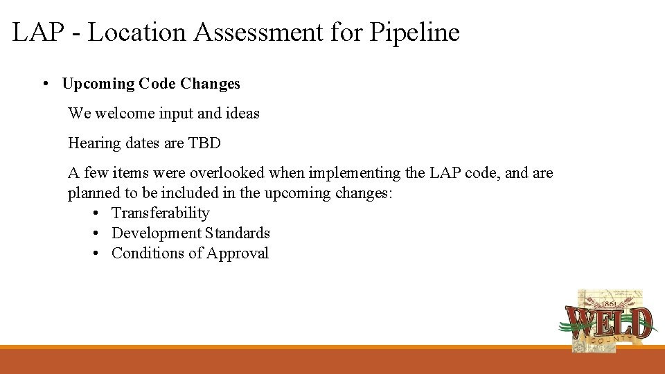 LAP - Location Assessment for Pipeline • Upcoming Code Changes We welcome input and