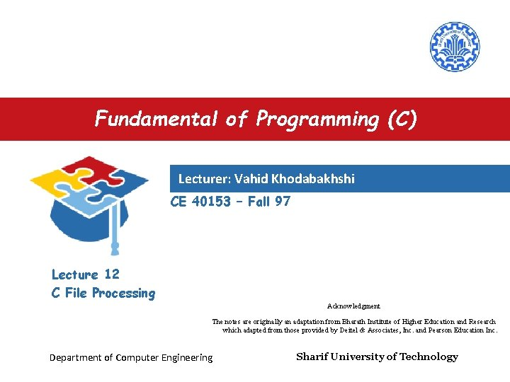 Fundamental of Programming (C) Lecturer: Vahid Khodabakhshi CE 40153 – Fall 97 Lecture 12