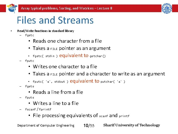 Array typical problems, Sorting, and Matrices – Lecture 8 Files and Streams • Read/Write