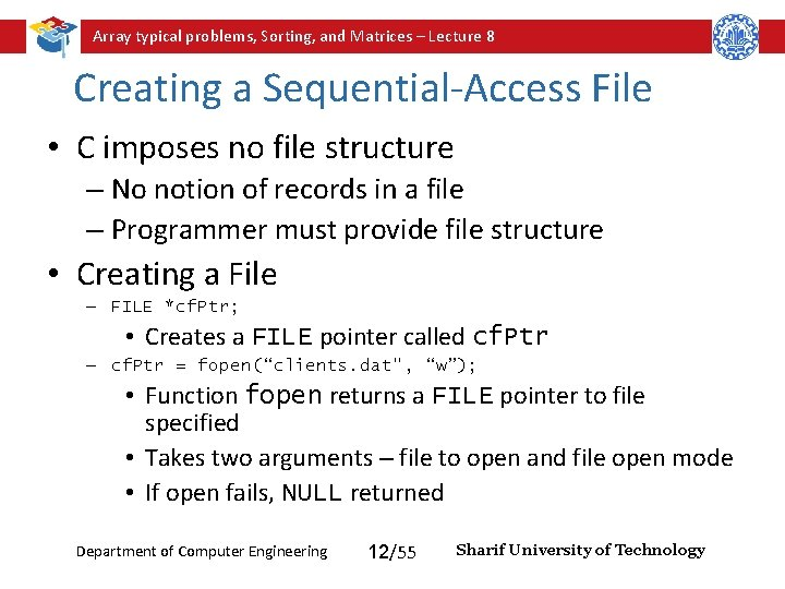 Array typical problems, Sorting, and Matrices – Lecture 8 Creating a Sequential-Access File •