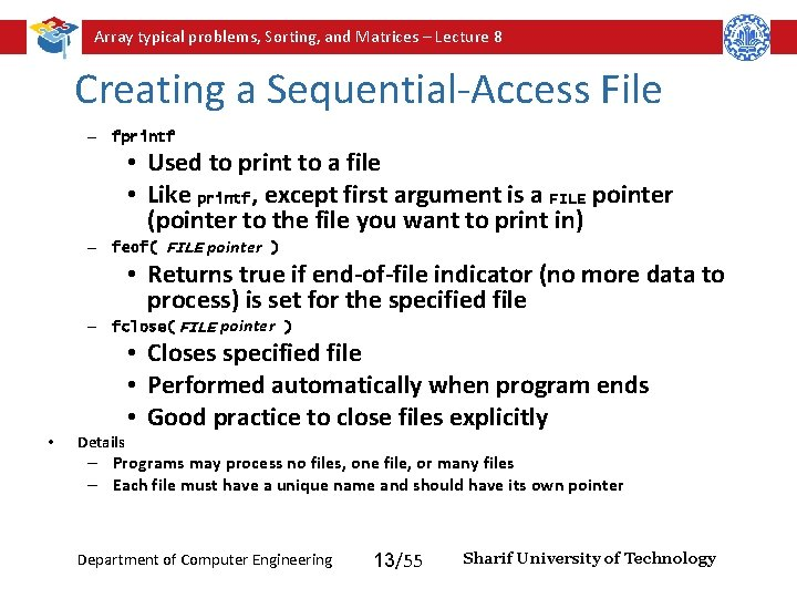 Array typical problems, Sorting, and Matrices – Lecture 8 Creating a Sequential-Access File –