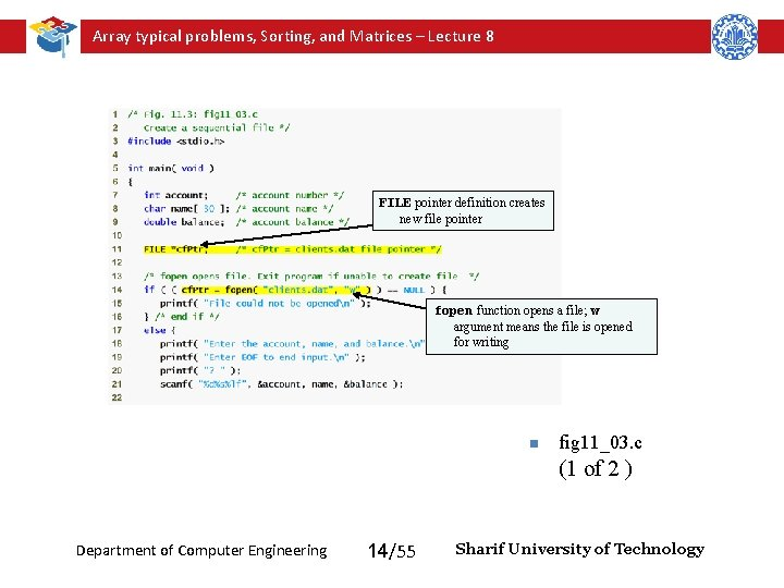 Array typical problems, Sorting, and Matrices – Lecture 8 FILE pointer definition creates new