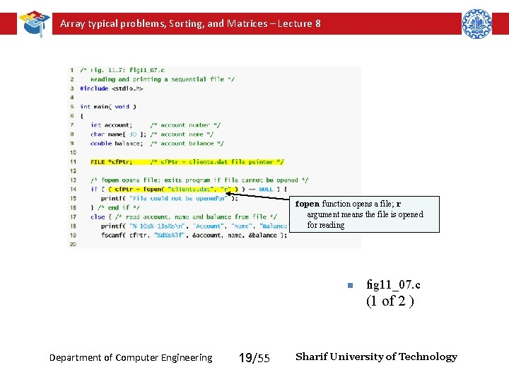 Array typical problems, Sorting, and Matrices – Lecture 8 fopen function opens a file;
