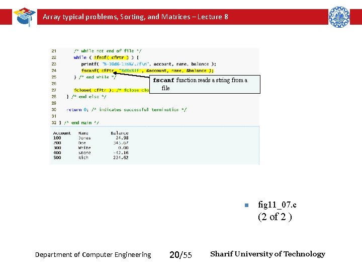 Array typical problems, Sorting, and Matrices – Lecture 8 fscanf function reads a string