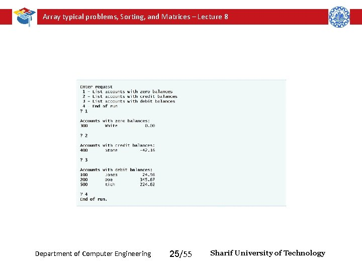 Array typical problems, Sorting, and Matrices – Lecture 8 Department of Computer Engineering 25/55