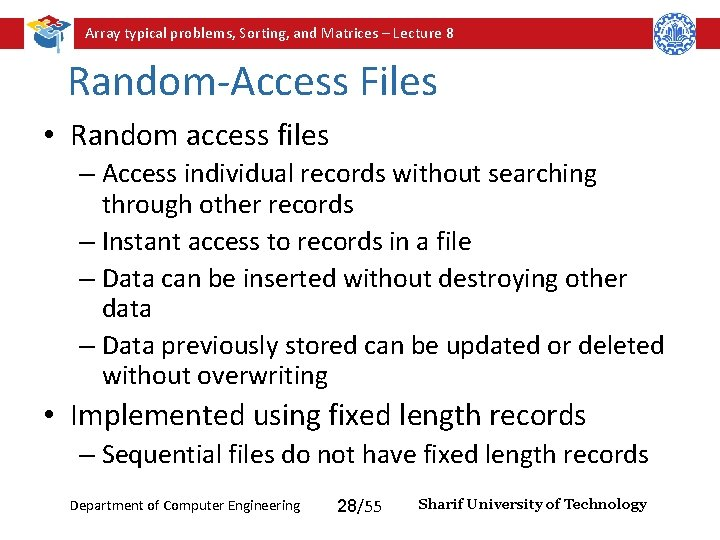 Array typical problems, Sorting, and Matrices – Lecture 8 Random-Access Files • Random access