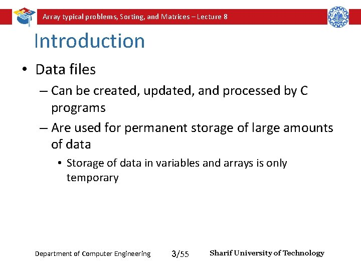 Array typical problems, Sorting, and Matrices – Lecture 8 Introduction • Data files –