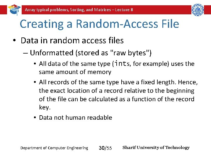 Array typical problems, Sorting, and Matrices – Lecture 8 Creating a Random-Access File •