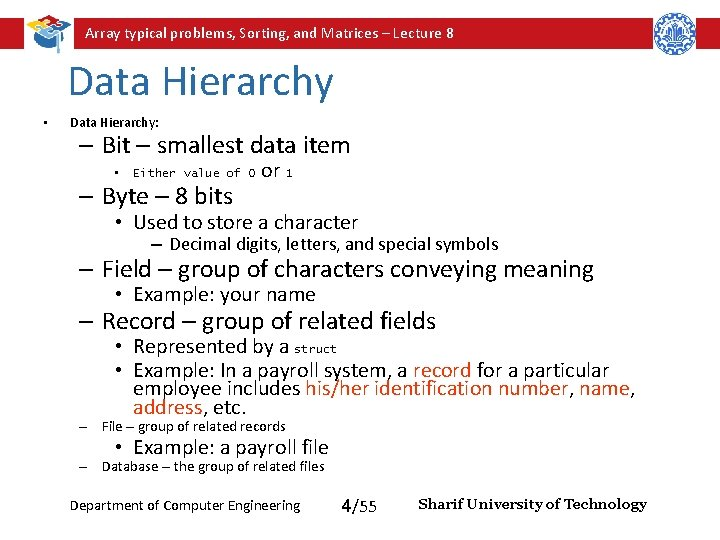Array typical problems, Sorting, and Matrices – Lecture 8 Data Hierarchy • Data Hierarchy: