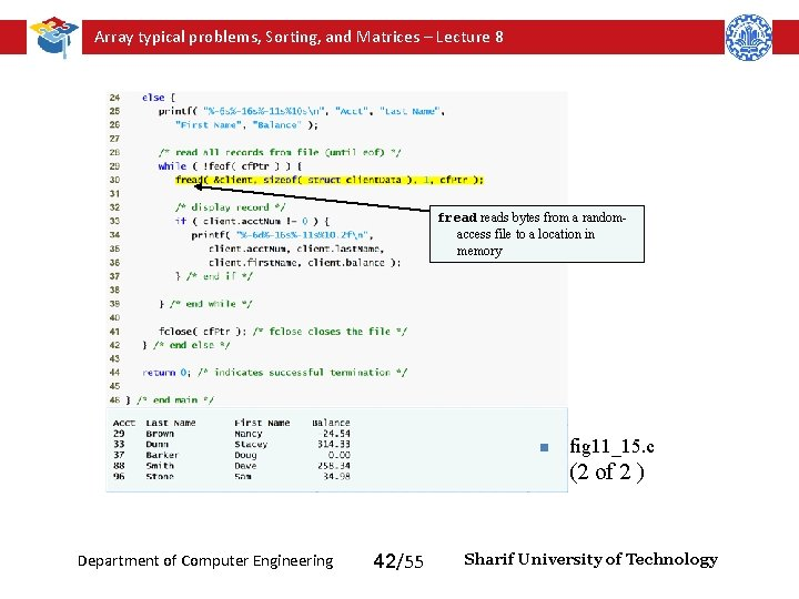 Array typical problems, Sorting, and Matrices – Lecture 8 freads bytes from a randomaccess