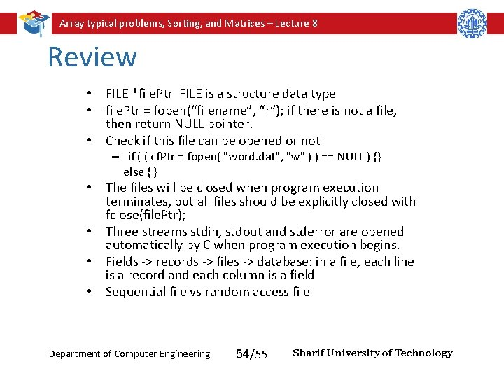 Array typical problems, Sorting, and Matrices – Lecture 8 Review • FILE *file. Ptr