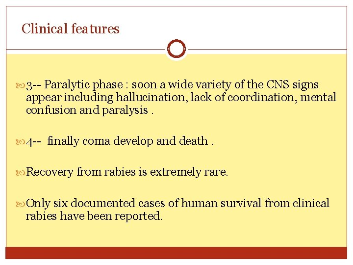Clinical features 3 -- Paralytic phase : soon a wide variety of the CNS