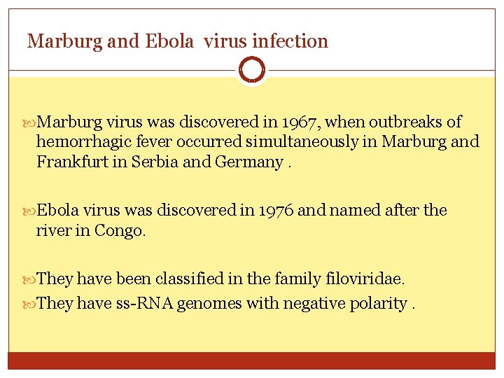 Marburg and Ebola virus infection Marburg virus was discovered in 1967, when outbreaks of