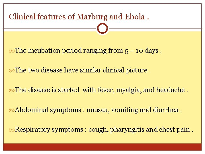 Clinical features of Marburg and Ebola. The incubation period ranging from 5 – 10