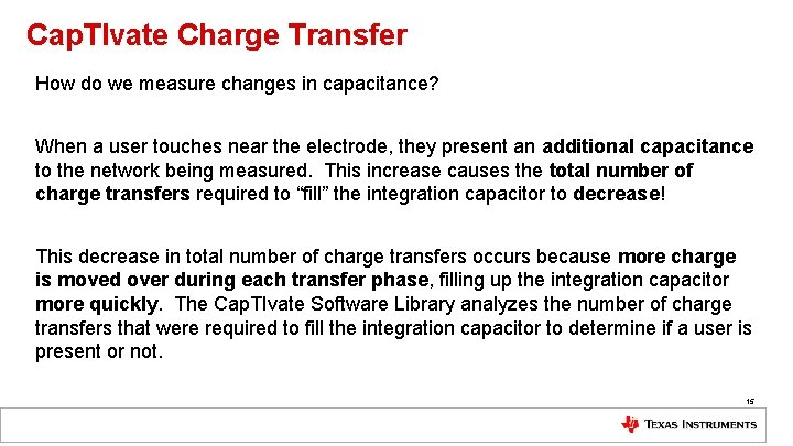 Cap. TIvate Charge Transfer How do we measure changes in capacitance? When a user