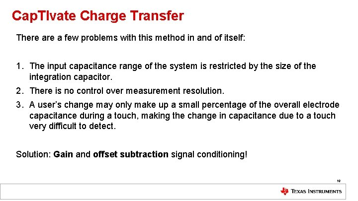 Cap. TIvate Charge Transfer There a few problems with this method in and of