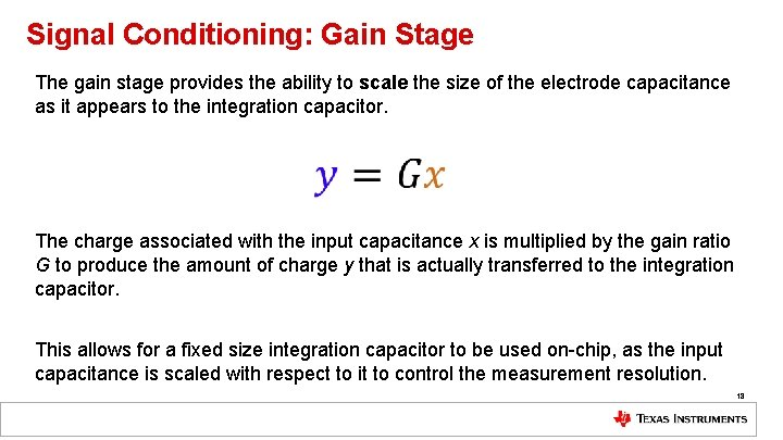 Signal Conditioning: Gain Stage The gain stage provides the ability to scale the size