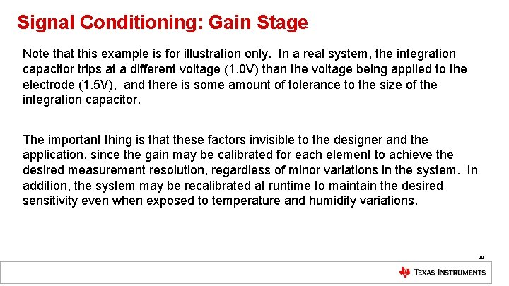 Signal Conditioning: Gain Stage Note that this example is for illustration only. In a